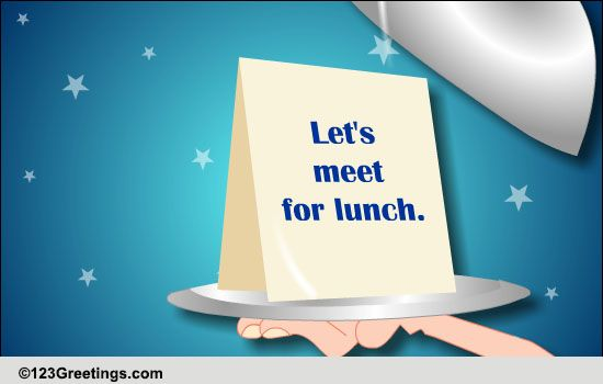 Let's Meet For Lunch! Free Business & Formal ECards