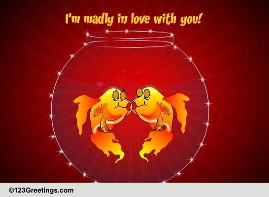 I'm Crazy For You! Free Madly In Love ECards Greeting