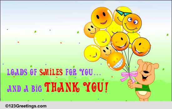 Loads Of Smiles And A Big Thank You! Free Friends ECards