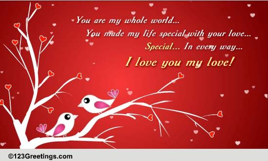 You Are My Whole World Free Made For Each Other ECards 123 Greetings