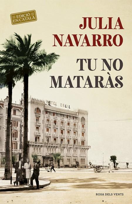 Tu No Mataras de Julia Navarro