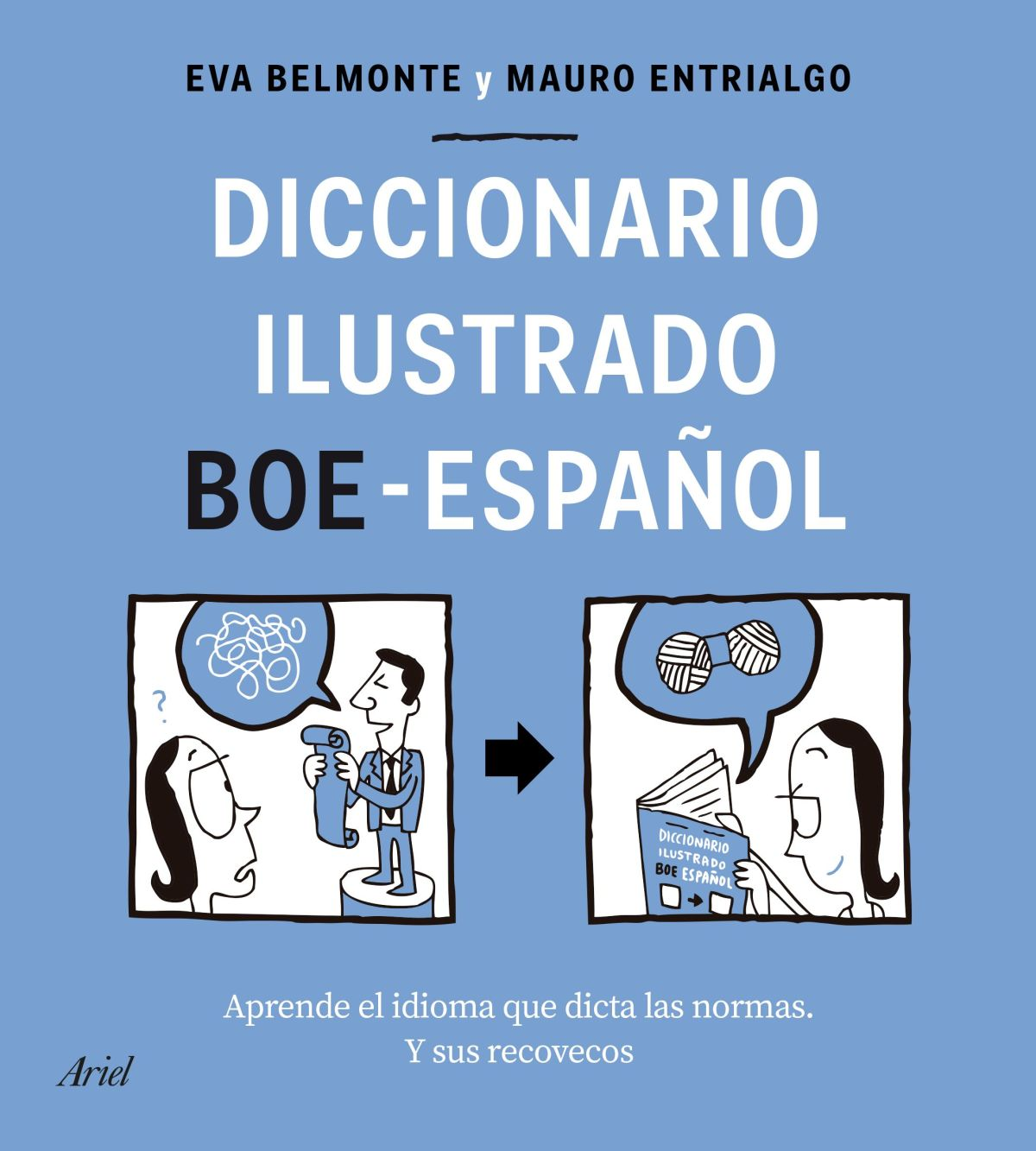 Diccionario ilustrado BOE-español: Aprende el idioma que dicta las normas y sus recovecos. Eva Belmonte y Mauro Entrialgo.