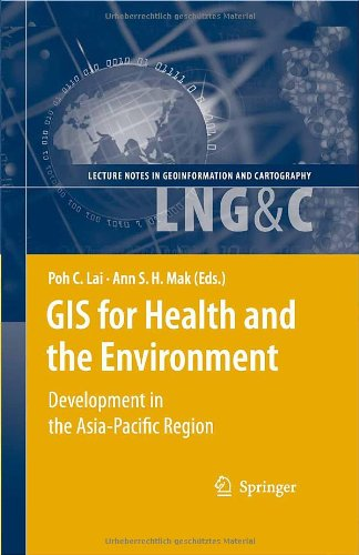 GIS for Health and the Environment Development in the AsiaPacific Region  Lai PC Mak AS