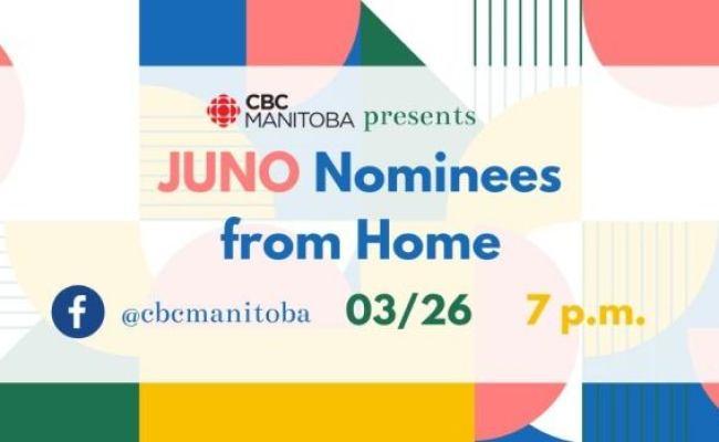 Cbc Manitoba Presents Juno Nominees From Home Cbc News