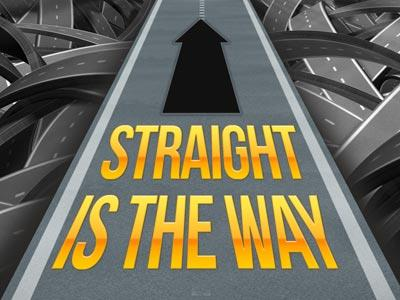 Image result for straight is the way