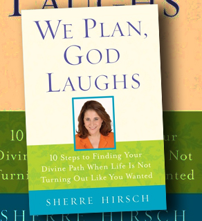 Sherre Hirsch is the author of We Plan, God Laughs