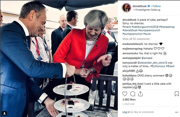 EU council president Donald Tusk took to Instagram to joke about the standoff , posting a picture of himself choosing cakes with Mrs May and the message: 'Sorry, no cherries.'