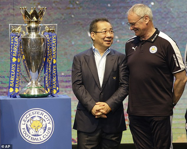 Leicester's late owner, Vichai Srivaddhanaprabha, helped control his wildest dreams