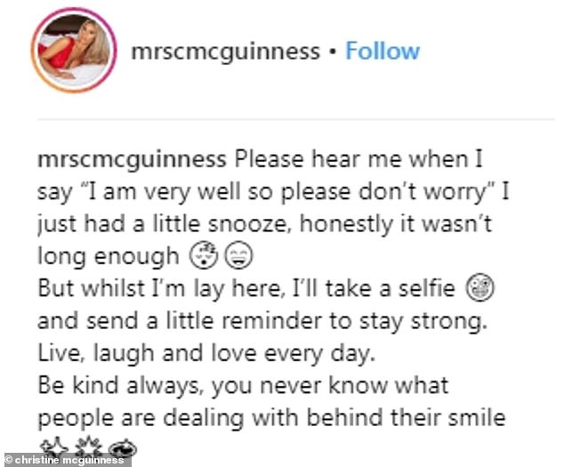 'Stay strong': While it is unclear what Christine's health woes are, the wife of TV star Paddy McGuinness reassured her fans that everywhere was okay, while also urging them to be 'kind to each other as you never know what people are dealing with'