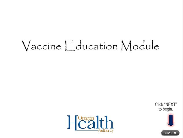 Of the 31,500 non-medical vaccine exemptions filed in Oregon in 2018, about 30,000 were from parents who watched an online module and printed their own certificate of completion. Pictured: The beginning of Oregon Health Authority's online education module