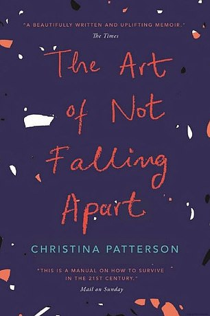 Christina Patterson is the author of The Art of Not Falling Apart
