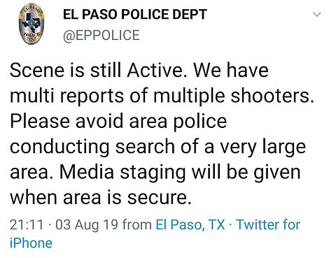 Later on Saturday, El Paso police said there were 'multiple reports of multiple shooters'