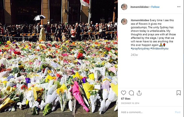 Ms Dunn visited the 'field of flowers' following the Sydney siege and shared a picture of the makeshift memorial to Instagram.'I pray that we will never have to see anything like this ever happen again,' she wrote at the time