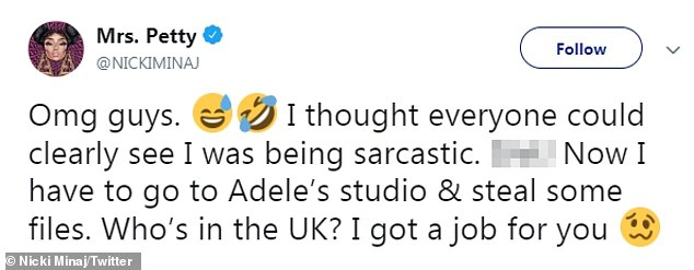 The 36-year-old hip-hop star tweeted on Wednesday: 'I thought everyone could clearly see I was being sarcastic. S***! Now I have to go to Adele's studio & steal some files. Who's in the UK? I got a job for you'