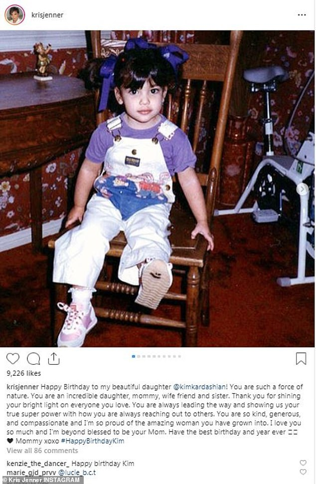 What a cutie:'Happy Birthday to my beautiful daughter @kimkardashian!' began the note. 'You are such a force of nature. You are an incredible daughter, mommy, wife friend and sister'