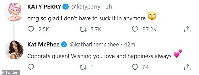 Kat congrats: Perry was also congratulated by Katharine McPhee, responded to her 'suck it in' tweet, stating, 'Congrats queen! Wishing you love and happiness always'
