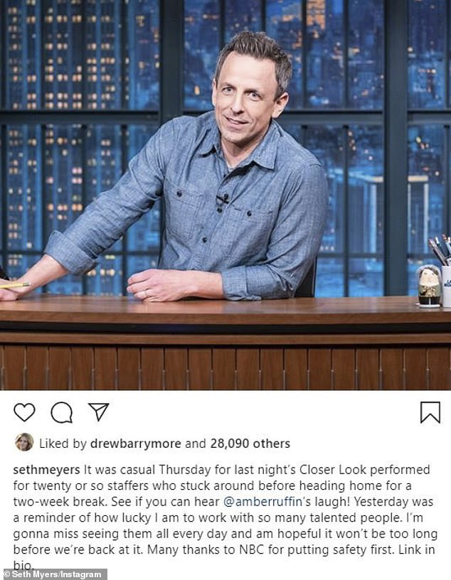 Signing off, for now:Late Night last aired an original in-studio episode on March 11, but was forced to curtail further episodes due to New York's efforts to curb the spread of coronavirus