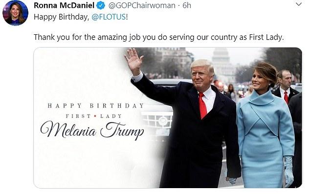 GOP Chairwoman Ronna McDaniel also acknowledged Melania's birthday on Twitter