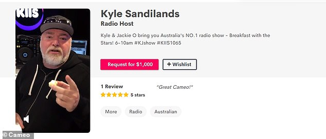 Big bucks: There isn't much some celebrities won't do to make a quick buck, with many of Australia's stars turning to popular website Cameo. Pictured, Kyle Sandilands