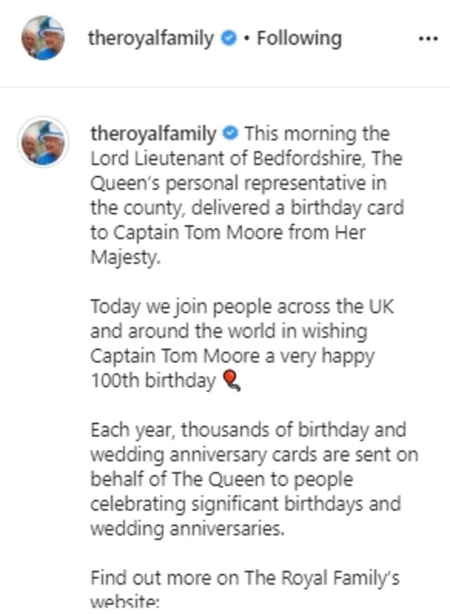 The Royal Family wrote a message to the veteran, writing on their official Instagram account: 'Today we join people across the UK and around the world in wishing Captain Tom Moore a very happy 100th birthday.'