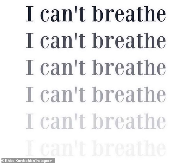 Passing out: Khloe Kardashian has published several times on the Insta Stories incident, including an image of Floyd's quote: `` I can't breathe '' over and over