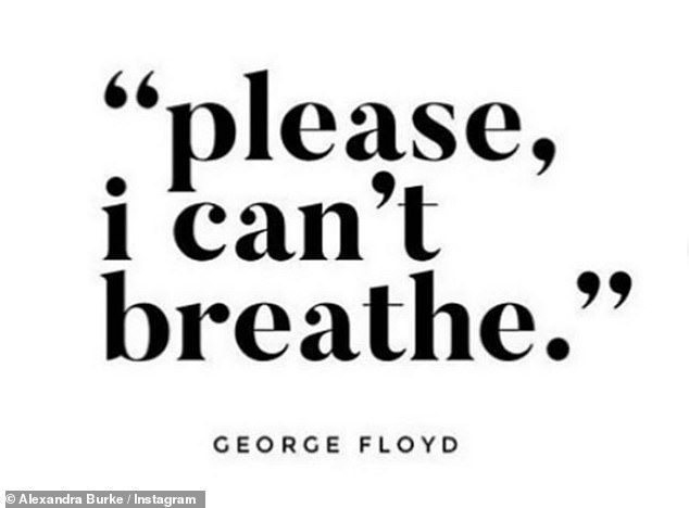 Angry: Alexandra Burke posted an image displaying the quote: 'please, I can't breath' - the words uttered by George Lloyd as a police officer knelt on his knee