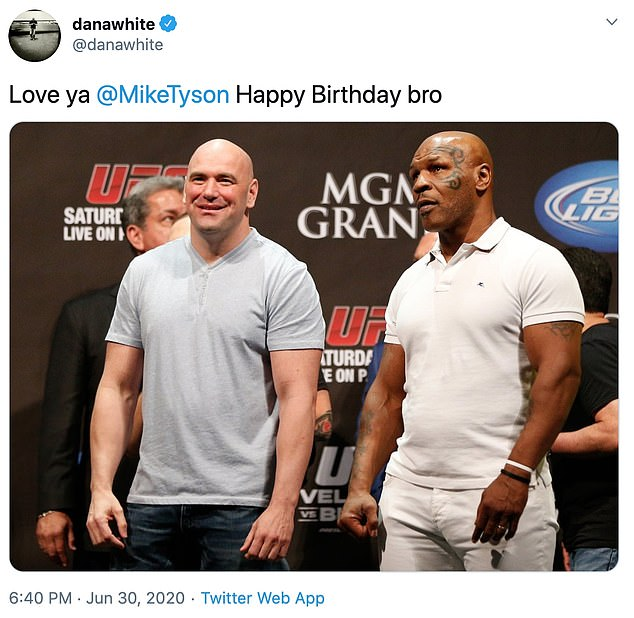 WhileUFC chief Dana White told Iron Mike just how much he loves him for his birthday