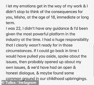 Learning:'I let my emotions get in the way of my work and I didn't stop to think of the consequences for you, Misha, at the age of 18, immediate or long term,' Tulisa said