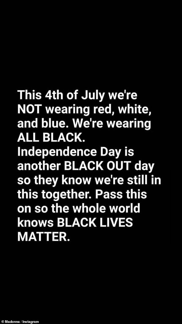 Black Out:Madonna and Rumer Willis each reposted an image stating that 'this Fourth Of July [they are] NOT wearing red, white and blue' and will, instead, be 'wearing ALL BLACK'