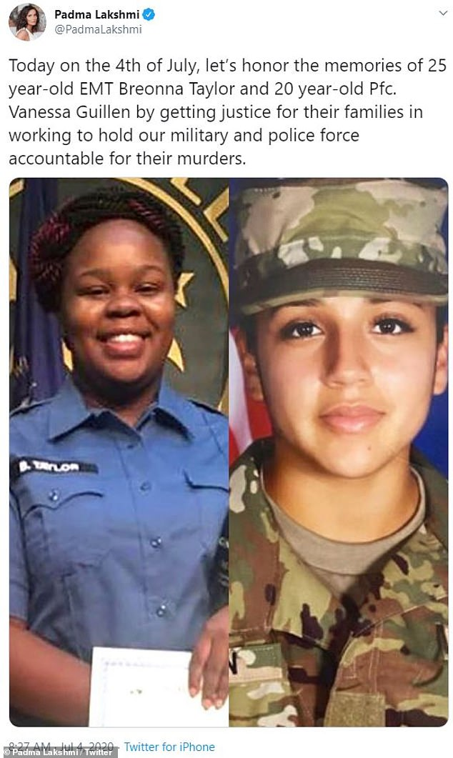 Loss:'Today on the 4th of July, let's honor the memories of 25 year-old EMT Breonna Taylor and 20 year-old Pfc. Vanessa Guillen by getting justice for their families in working to hold our military and police force accountable for their murders,' tweeted Lakshmi