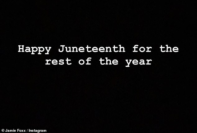 Juneteenth:Instead of wishing his followers a Happy Fourth, Jamie Foxx wished them a 'Happy Juneteenth for the rest of the year' on Instagram