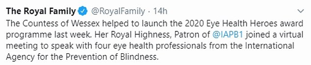 The Royal Family Twitter account penned: 'The Countess of Wessex helped to launch the 2020 Eye Health Heroes award programme last week' (pictured)