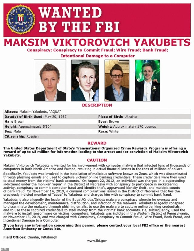 The FBI is offering a $5 million reward for info that leads to the capture of Maksim Yakubets who is known to work directly with the Russian government in carrying out malicious cyber attacks