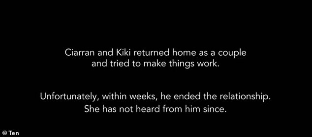 Over: A note revealed the pair had split after mere weeks and Ciarran, 26, had not spoken to Kiki, 32, since - leading fans online to accuse him of 'ghosting' her