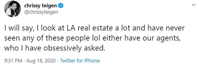 This comes as Chrissy Teigen said she has 'never seen' any of the show's stars on on her real estate search, and neither have her agents