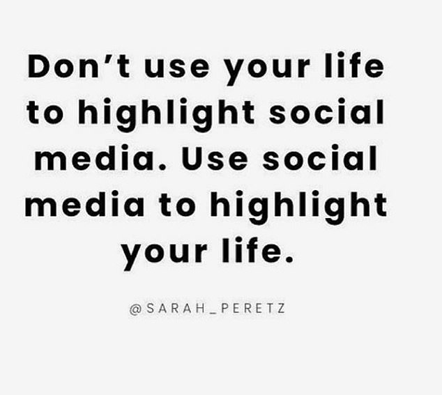 The stylist re-shared a post from @Sarah_Peretz which read: 'Don't use your life to highlight social media. Use social media to highlight your life'