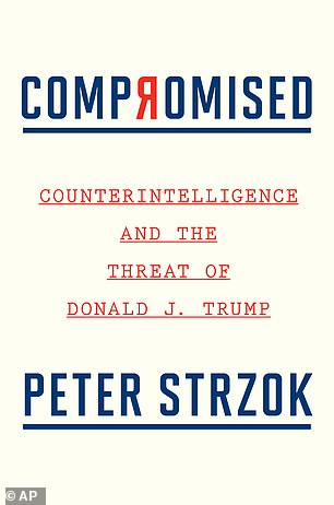 Strzok assertion comes on the release of his new book, Compromised: Counterintelligence and the Threat of Donald J. Trump