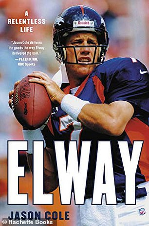 New book Elway: A Relentless Life by sports journalist Jason Cole delves into the tumultuous 2011 Broncos season
