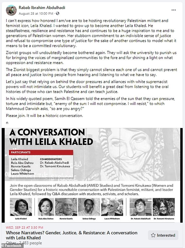 Rabab Ibrahim Abdulhadi, one of the professors who organized the talk, penned a Facebook post last month saying she was honored to host Khaled, who she described as a 'revolutionary Palestinian militant and feminist icon'