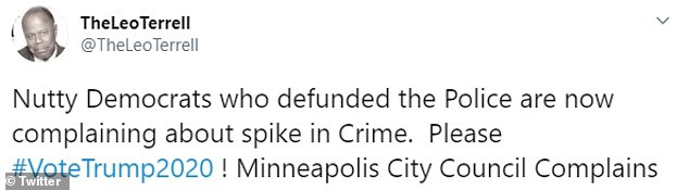 Another Twitter user wrote: 'Nutty Democrats who defunded the Police are now complaining about spike in Crime. Please #VoteTrump2020!'