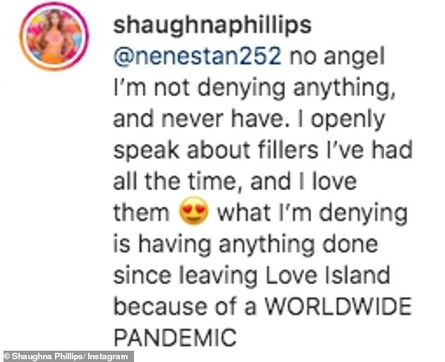 Setting the record straight, Shaughna responded saying: 'no angel I'm not denying anything, and never have. I openly speak about fillers I've had all the time, and I love them'