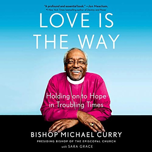 Bishop Michael Curry has penned a book (pictured) featuring the same themes of love, hope and power that he preaches