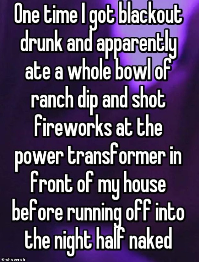 Another individual who lives in California, confessed to eating an entire bowl of ranch dip, shooting fireworks in front of their house and running around half naked