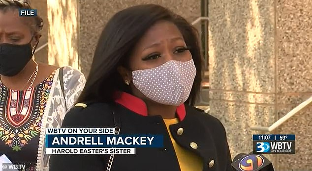 Last week Easter's sister Andress Mackey spoke out following the DA decision to not press charges. She said: 'I'm still upset. It doesn't bring him back but at the same time, if he has been treated like a person with respect, we wouldn't be here today. He'd still be with us'