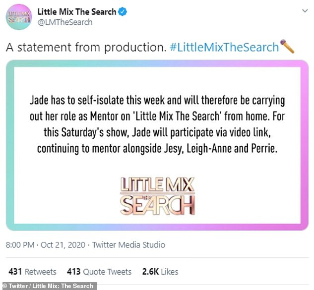 Details: 'Jade has to self-isolate this week and will therefore be carrying out her role as Mentor on Little Mix The Search from home', a statement read ahead of the show