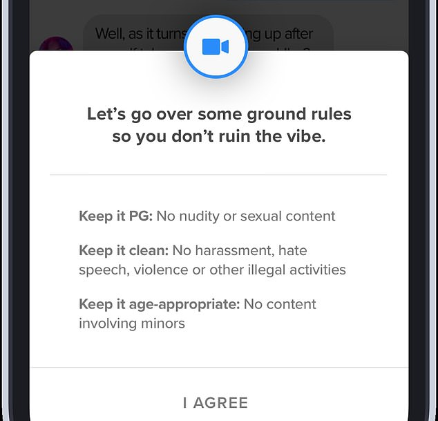 To prevent creeps and weirdos exploiting the feature to berate or harass their matches, video calling only becomes available when both parties opt in. It is designed to be used to compliment and boost conversation once a rapport has been established