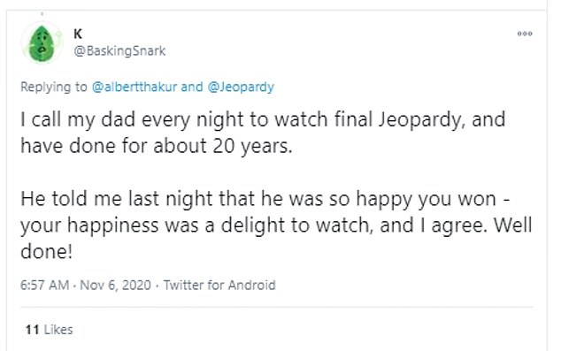Many fans took to Twitter after Thursday's show to congratulate Thakur and share their own fond memories of Jeopardy!