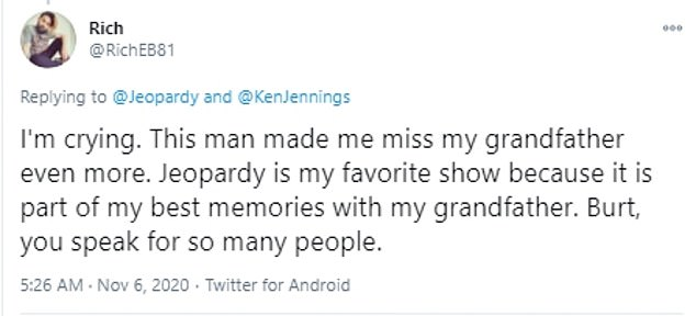 Jeopardy! fan: 'This man made me miss my grandfather even more. Jeopardy is my favorite show because it is part of my best memories with my grandfather. Burt, you speak for so many people'