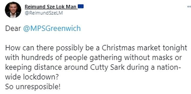 Another passerby wrote: 'How can there possibly be a Christmas market tonight with hundreds of people gathering without masks or keeping distance around the Cutty Sark during a nation-wide lockdown? So unresposible!'