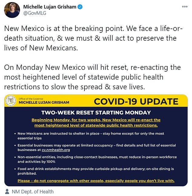 In New Mexico, Democratic Gov. Michelle Lujan Grisham announced in a Twitter post that the state will 'hit reset' and a statewide stay-at-home order began on November 16